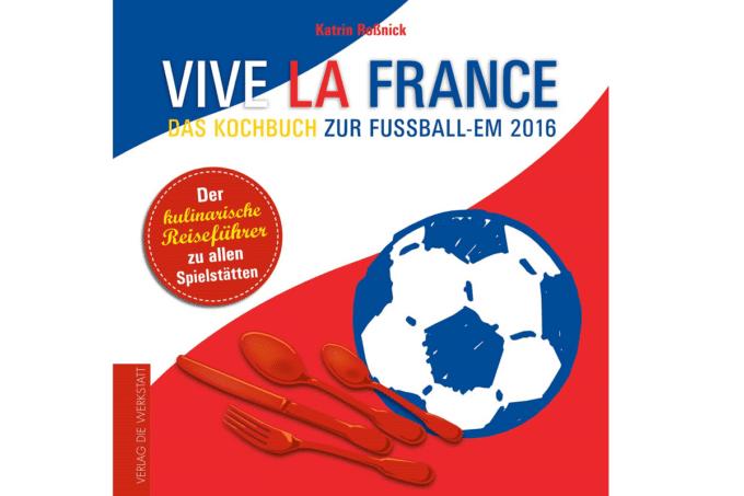 Das Cover von Vive La France - Dem Kochbuch zur EM